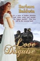 Love in Disguise ebook by Barbara Baldwin