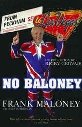 No Baloney - A Journey From Peckham To Las Vegas ebook by Frank Maloney,Kevin Brennan