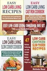 Easy Low Carb Living Cookbook Box Set: 190 Low Carb Recipes: Low Carb Living Recipes, Cast Iron Skillet Recipes, Slow Cooker Recipes And Crockpot Chicken Recipes