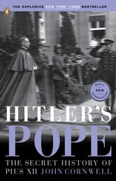 Hitler's Pope - The Secret History of Pius XII ebook by John Cornwell