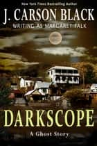 Darkscope ebook by J. Carson Black