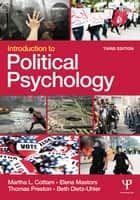 Introduction to Political Psychology - 3rd Edition ebook by Martha L. Cottam, Elena Mastors, Thomas Preston,...