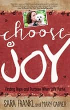 Choose Joy ebook by Sara Frankl,Mary Carver