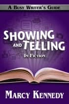 Showing and Telling in Fiction ebook by Marcy Kennedy