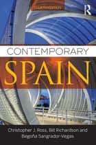 Contemporary Spain ebook by Christopher Ross,Bill Richardson,Begoña Sangrador-Vegas
