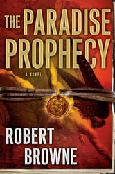 The Paradise Prophecy ebook by Robert Browne