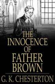 The Innocence of Father Brown ebook by G. K. Chesterton
