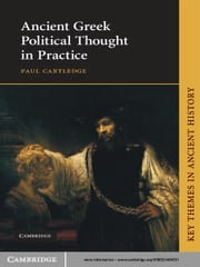 Ancient Greek Political Thought in Practice ebook by Paul Cartledge