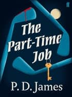 The Part-Time Job ebook by P. D. James