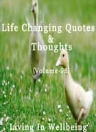 Life Changing Quotes & Thoughts (Volume 98) - Motivational & Inspirational Quotes ebook by Dr.Purushothaman Kollam