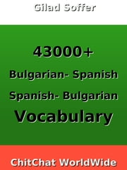 43000+ Bulgarian - Spanish Spanish - Bulgarian Vocabulary ebook by Gilad Soffer