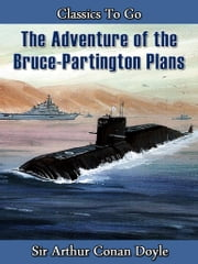 The Adventure of the Bruce-Partington Plans - Revised Edition of Original Version ebook by Arthur Conan Doyle