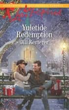 Yuletide Redemption ebook by Jill Kemerer