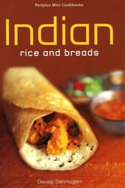 Indian Rice and Breads ebook by Devagi Sanmugam