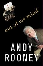 Out of My Mind ebook by Andy Rooney