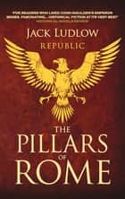 The Pillars of Rome - Two men fight for the soul of the Republic ebook by