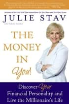 The Money in You! ebook by Julie Stav
