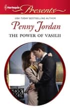 The Power of Vasilii ebook by Penny Jordan