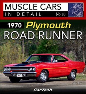 1970 Plymouth Road Runner - Muscle Cars In Detail No. 10 ebook by Scott Ross