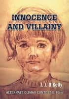 Innocence and Villainy ebook by J. J. O'Kelly