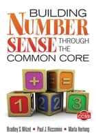 Building Number Sense Through the Common Core ebook by Bradley S. Witzel,Paul J. Riccomini,Marla L. Herlong