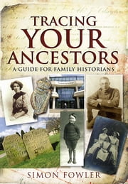 Tracing Your Ancestors ebook by Simon Fowler