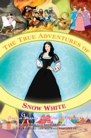 The True Adventures of Snow White ebook by Linda Beth Richardson