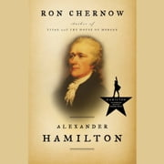 Alexander Hamilton audiobook by Ron Chernow