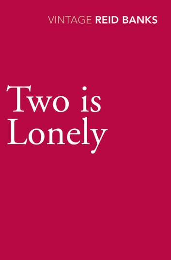 Two Is Lonely eBook by Lynne Reid Banks