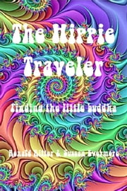 The Hippie Traveler, Finding the Little Buddha ebook by Ronald Ritter,Sussan Evermore