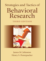 Strategies and Tactics of Behavioral Research ebook by James M. Johnston, Henry S. Pennypacker, Gina Green