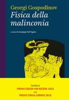 Fisica della malinconia ebook by Georgi Gospodinov