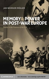 Memory and Power in Post-War Europe ebook by M¸ller, Jan-Werner