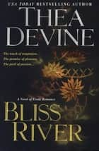 Bliss River ebook by Thea Devine