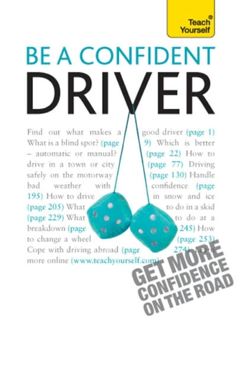 Be a Confident Driver - The essential guide to roadcraft for motorists old and new eBook by John Henderson, MD FRCP FRCPCH
