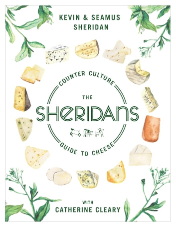 The Sheridans' Guide to Cheese eBook by Kevin Sheridan,Seamus Sheridan,Catherine Cleary