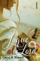 Jaque al Lord ebooks by Carol S. Brown