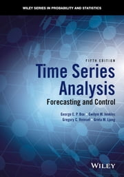 Time Series Analysis - Forecasting and Control ebook by George E. P. Box,Gwilym M. Jenkins,Gregory C. Reinsel,Greta M. Ljung