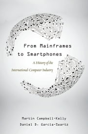 From Mainframes to Smartphones ebook by Martin Campbell-Kelly