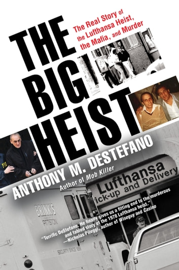 The Big Heist - The Real Story of the Lufthansa Heist, the Mafia, and Murder ekitaplar by Anthony M. DeStefano
