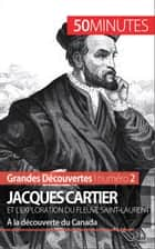 Jacques Cartier et l'exploration du fleuve Saint-Laurent - À la découverte du Canada ebook by Joffrey Liénart, 50 minutes, Thomas Jacquemin