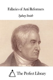 Fallacies of Anti Reformers ebook by Sydney Smith