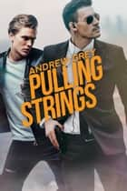 Pulling Strings ebook by Andrew Grey