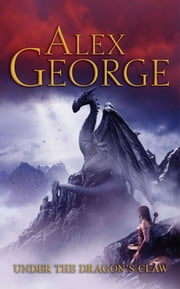 Under the Dragon's Claw - Book 1 ebook by Alex George