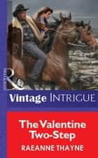 The Valentine Two-Step (Mills & Boon Vintage Intrigue) eBook by RaeAnne Thayne
