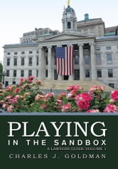 Playing in the Sandbox - A Lawyers Guide Volume 1 ebook by Charles J. Goldman