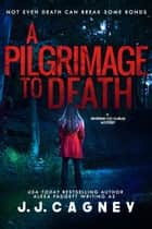 A Pilgrimage to Death ebook by