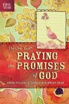 The One Year Praying the Promises of God ebook by