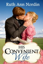 His Convenient Wife ebook by Ruth Ann Nordin