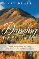 Dancing for the Fat Lady ebook by Ray Drake